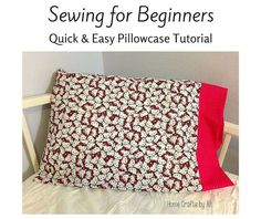 Sewing for Beginners - Quick and Easy Pillowcase Tutorial.  The perfect project for someone interested in their first sewing project. First Sewing Projects, Sewing Class, Sewing Projects For Beginners, Easy Projects, Diy Crafts For Gifts, Home Crafts, Sewing Hacks, Sewing Tutorials, Tutorial Sewing