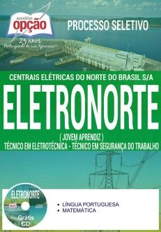 Adquira já sua Apostila preparatória do Processo Seletivo da Centrais Elétricas do Norte do Brasil S/A - Eletronorte, para o Programa Jovem Aprendiz 2017, cargos Técnico em Eletrotécnica e Técnico em Segurança do Trabalho. Ao todo são 40 vagas com remuneração de R$ 468,50 + benefícios. O candidato deve possuir nível médio. As inscrições serão realizadas no site da DFOCO Concursos, dfococoncursos.com.br, até 11 de janeiro. A prova está prevista para o dia 21 de janeiro.