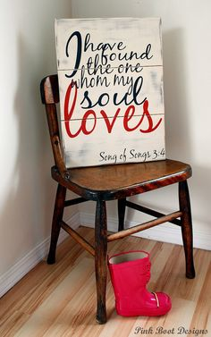 most favorite Items similar to I Have Found The One Whom My Soul Loves. Song of Songs Customizable, hand painted, solid wood sign. on Etsy Cool Woodworking Projects, Wood Projects, Craft Projects, Projects To Try, Pallet Art, Pallet Signs, Rustic Signs, Wooden Signs, Wood Crafts