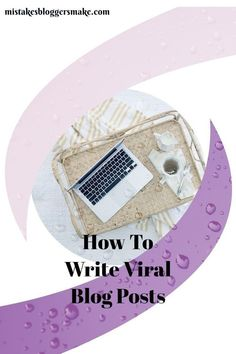 Learn How to write blog posts that go viral and bring you tons of traffic. #blogtraffic #blogtips #affiliatemarketing #workfromhome