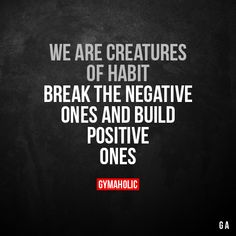 We are creatures of habits Break the negative ones and build positive ones. More motivation: https://www.gymaholic.co #fitness #motivation #gymaholic