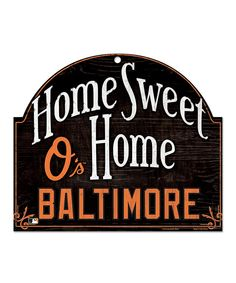 This Baltimore Orioles 'Home Sweet Home' Wall Sign by WinCraft is perfect! #zulilyfinds