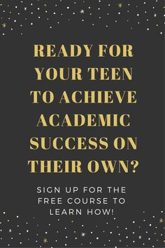 Get the FREE course to help your teen perform better in school.