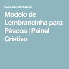 Modelo de Lembrancinha para Páscoa | Painel Criativo