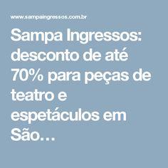 Sampa Ingressos: desconto de até 70% para peças de teatro e espetáculos em São…