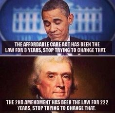Obama is such a clown. I don't think he has gotten the message that Americans don't want him meddling with our Amendment rights, however. Thats The Way, That Way, Liberal Logic, Liberal Hypocrisy, Socialism, Gun Rights, Conservative Politics, It Goes On, Sarcasm