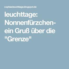 """leuchttage: Nonnenfürzchen-  ein Gruß über die """"Grenze"""""""