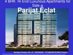 Safal Paarijat eclat Ambli road off sg highway 4 bhk high end apartments and pent house by b safal  by Re/Max Dreamz Sandeep Pandya via slideshare  Call: 7405596568 / 7575066568