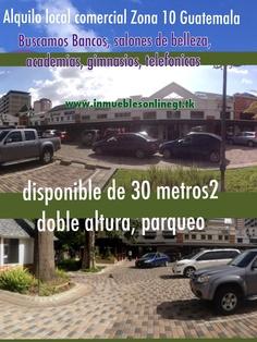 Alquilo local comercial zona 10 Guatemala City disponible de 30 metros2 doble altura, parqueo $850 visitas anaurrutia@live.com t 5300-2536 www.inmueblesonlinegt.tk em Facebook Bienes Inmuebles GT
