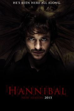 He's been here all along.... Hannibal 2015