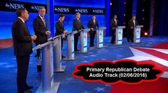 Primary Republican Presidential Debate Audio Track from Saint Anselm College in Manchester, New Hampshire on 02/06/2016.
