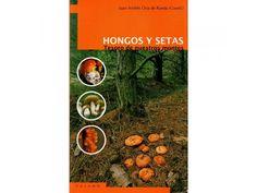Hongos y setas : tesoro de nuestros montes,  autor y coordinador Juan Andrés Oria de Rueda Salgueiro; coautores, Carlos García Íñiguez...[et al.]. L/Bc 635.8 ORI hon   http://almena.uva.es/search~S1*spi?/dseta/dseta/1%2C34%2C116%2CB/frameset&FF=dsetas&12%2C%2C28