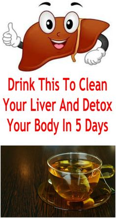Drink This To Clean Your Liver And Detox Your Body In 5 DaysYour liver incorporates many important capabilities in the physique, and it's within the core of each metabolic process. It filters blood, produces enzymes wanted for blood clotting, breaks down fat and releases energy. Full Body Detox, Detox Your Body, Detox Tips, Detox Recipes, Healthy Recipes, Healthy Detox, Healthy Drinks, Clean Your Liver, Natural Detox Drinks