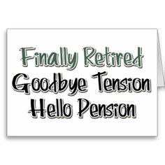 >>>The best place          Finally Retired:  Goodbye Tension, Hello Pension Greeting Cards           Finally Retired:  Goodbye Tension, Hello Pension Greeting Cards In our offer link above you will seeDiscount Deals          Finally Retired:  Goodbye Tension, Hello Pension Greeting Cards to...Cleck Hot Deals >>> http://www.zazzle.com/finally_retired_goodbye_tension_hello_pension_card-137176433364533195?rf=238627982471231924&zbar=1&tc=terrest