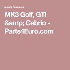 MK3 Golf, GTI & Cabrio - Parts4Euro.com