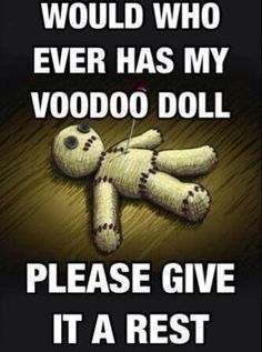 Would whoever has my voodoo doll give it a rest? #Pain #Sore #Ouch #Hurt #ChronicIllness #ChronicPain #InvisibleIllness #Disability #DisabilityNinjas