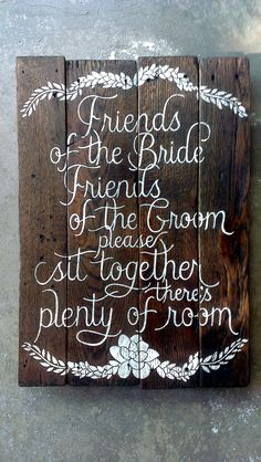 """*""""friends of the bride, friends of the groom, please sit together, there's plenty of room""""*"""