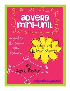 Are you teaching adverbs?  If so, this is the perfect mini-unit for you!  This unit is aligned to the 2nd grade and 3rd grade common core standards...