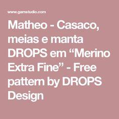 """Matheo - Casaco, meias e manta DROPS em """"Merino Extra Fine"""" - Free pattern by DROPS Design"""
