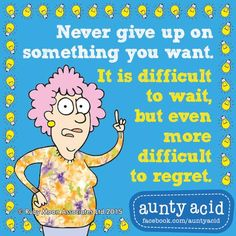 You regret the risks you didn't take more than the ones you did... #AuntyAcidWOW