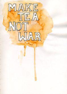 hacer el té, no la guerra