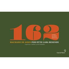 Livro – Machado de Assis Por Otto Lara Resende: 162 Frases do Maior Escritor Brasileiro - http://batecabeca.com.br/livro-machado-de-assis-por-otto-lara-resende-162-frases-do-maior-escritor-brasileiro-americanas.html