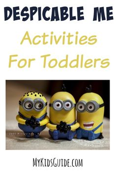 Let your littlest one in on the Minion madness with these fun Despicable Me activities for toddlers!
