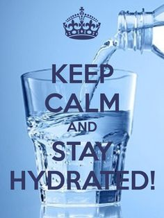 Keep calm and stay Hydrated