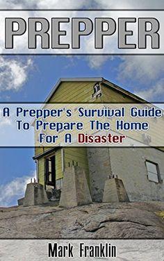 FREE TODAY  -  04/10/16:  Prepper: A Prepper's Survival Guide To Prepare The Home For A Disaster: (Survival Guide for Beginners, DIY Survival Guide, survival tactic, Prepping, Survival, ... Books, bushcraft, bushcraft outdoor skills) by Mark Franklin http://www.amazon.com/dp/B018I9BAL2/ref=cm_sw_r_pi_dp_urMcxb1AVQPWK