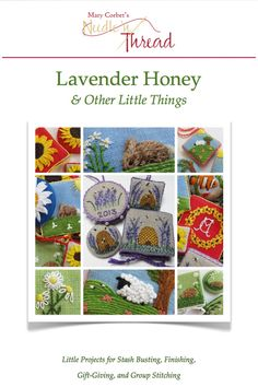 If you love to embroider and you love to make things, Lavender Honey & Other Little Things will help you do both! There are 20 possible projects in the book, with clear photo instructions to teach you how to embroider each motif and make each finished item - needle books, fobs & ornaments, pin keeps or large ornaments, & scissor pulls. This is a great e-book for beginners & beyond, full of projects perfect for gift-giving, stash-busting, group stitching, or just for fun!