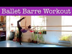 Ballet Barre Workout | Legs, Buns, and Core - YouTube