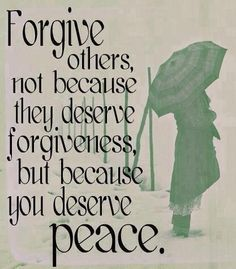 Forgive others not because they deserve forgiveness, but because you deserve peace. (And also because they do deserve forgiveness. Life Quotes Love, Great Quotes, Quotes To Live By, Me Quotes, Funny Quotes, Inspirational Quotes, Quote Life, Daily Quotes, Wisdom Quotes