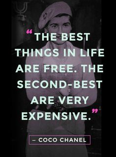 """""""The best things in life are free. The second-best are very expensive"""" - Coco Chanel quotes #quotes"""