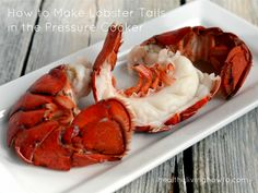 How to Make Lobster Tails in the Pressure Cooker