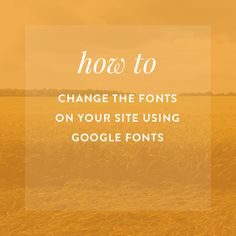 How To Change the Fonts on Your Site Using Google Fonts - Genesis Themes