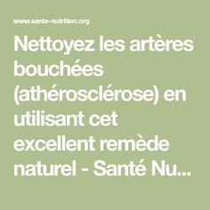 Nettoyez les artères bouchées (athérosclérose) en utilisant cet excellent remède naturel - Santé Nutrition