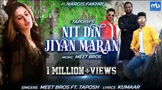 Nit Din Jiyan Maran Lyrics: Meet Bros Taposh This Is The Latest Punjabi Song. The Song Is Sung By The Popular Punjabi Singer Meet Bros & Taposh. Nit Din Jiyan Maran Lyrics Are Written By Kumaar. Old Song Lyrics, Music Lyrics, Lyrics Website, Latest Bollywood Songs, I Used To Believe, Stupid Love, Full Hd 1080p, Romantic Songs, Album Songs
