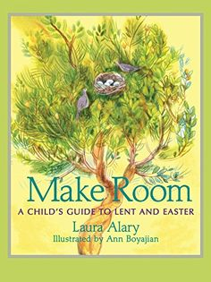 Make Room: A Child's Guide to Lent and Easter by Laura Alary https://www.amazon.com/dp/1612616593/ref=cm_sw_r_pi_dp_x_3jqOxb25Q9A2C