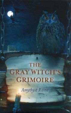 The Gray Witchs Grimoire by Amythyst Raine, http://www.amazon.com/dp/1780992734/ref=cm_sw_r_pi_dp_8SeOrb1F91YZG