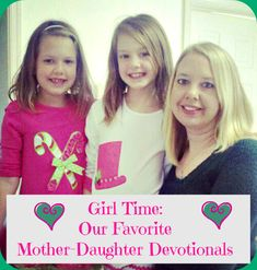 Girl Time: Our Favorite Mother-Daughter Devotionals