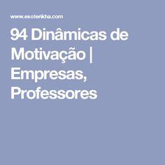 94 Dinâmicas de Motivação | Empresas, Professores Coaching, 1, Group Dynamics, Teamwork, Schools, Teachers, Psicologia, Training