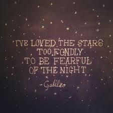 I've loved the stars too fondly.the poem created by the words of Galileo spoke is the one you must try to write. Star Quotes, Words Quotes, Me Quotes, Sayings, Quotes About Stars, Beauty Quotes, Famous Quotes, The Words, Cool Words