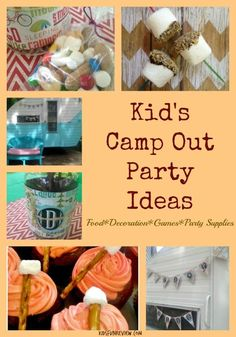 Fun DIY kids camp out party ideas~ food, games, decoration ideas and more.
