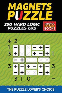 Magnets Puzzle: 250 Hard Logic Puzzles 6x5 Logic Puzzles, Puzzle Books, Magnets, This Book, Mindfulness, Names, Amazon, Amazons, Riding Habit