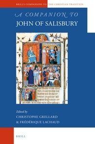 A companion to John Salisbury / edited by Christophe Grellard, Frédérique Lachaud +info: http://www.brill.com/products/book/companion-john-salisbury
