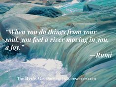 Write from your soul. | #writing #amwriting #rumi #quotes via sarahwerner.com