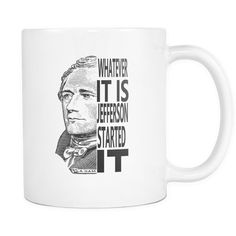 A great Gift that your favorite history fan will love. This gift mug celebrates the spirit of the american revolution and early founding Fathers Alexander Hamilton and Thomas Jefferson. This is a tren