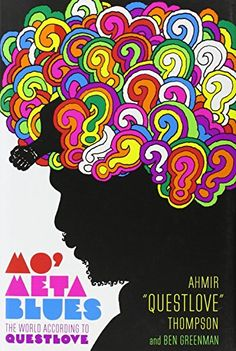 "Mo' Meta Blues: The World According to Questlove: Ahmir ""Questlove"" Thompson, Ben Greenman: 9781455501359: Amazon.com: Books"
