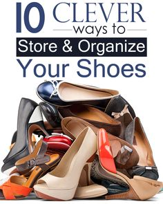 10 interesting ideas on how to store your most beautiful shoes!