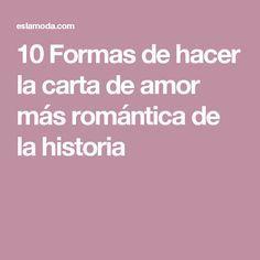 10 Formas de hacer la carta de amor más romántica de la historia